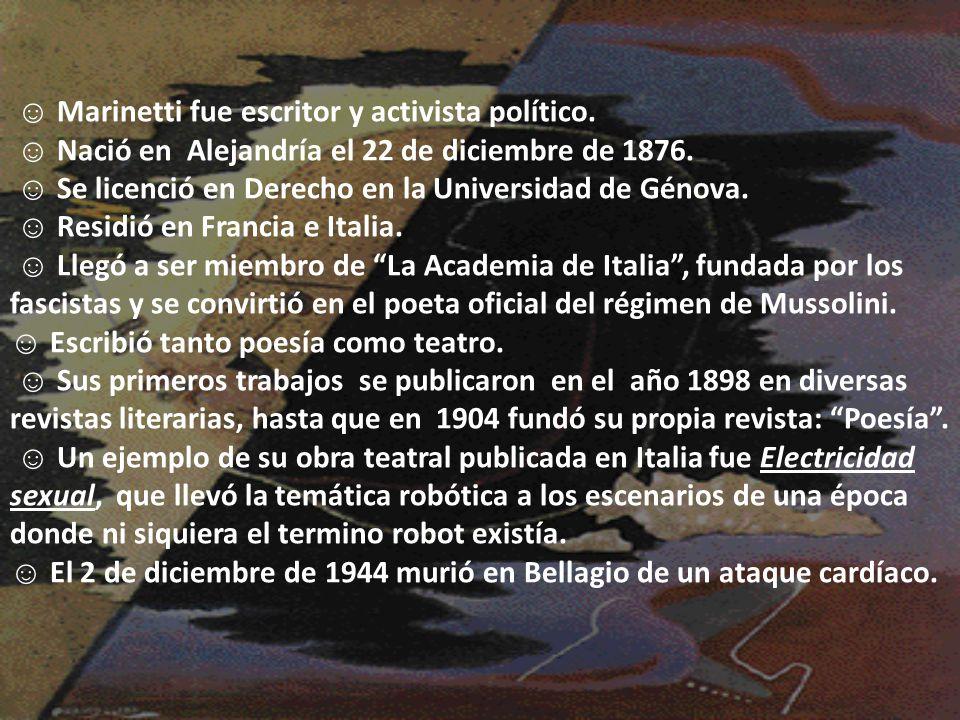☺ Marinetti fue escritor y activista político