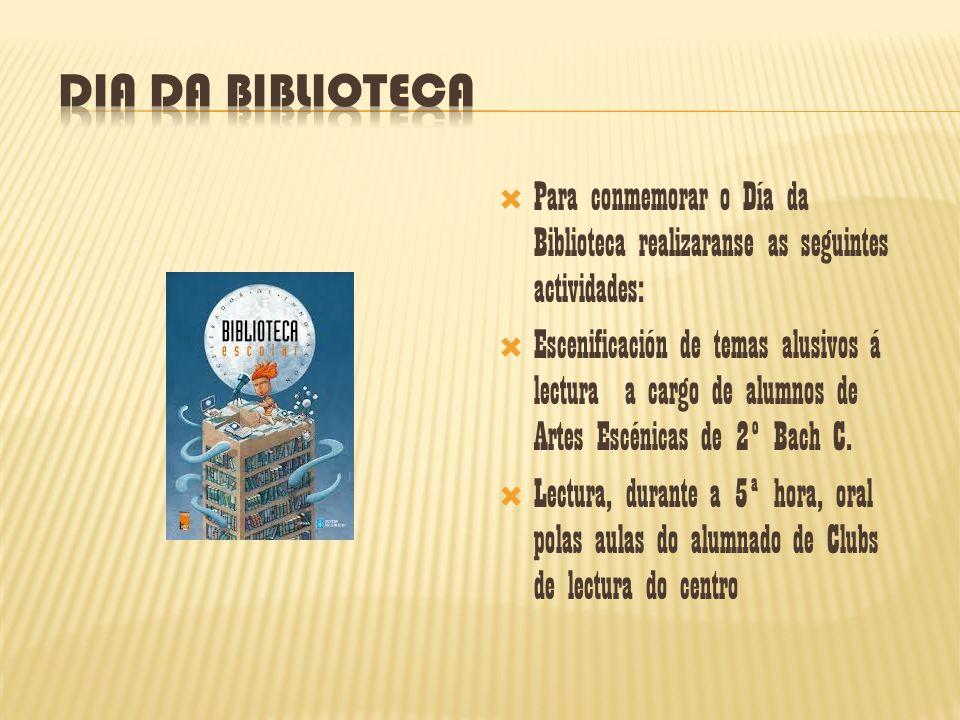 Dia da Biblioteca Para conmemorar o Día da Biblioteca realizaranse as seguintes actividades: