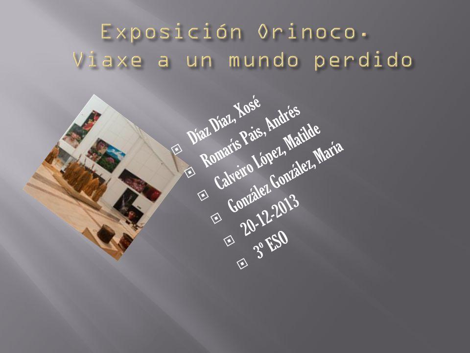 Exposición Orinoco. Viaxe a un mundo perdido
