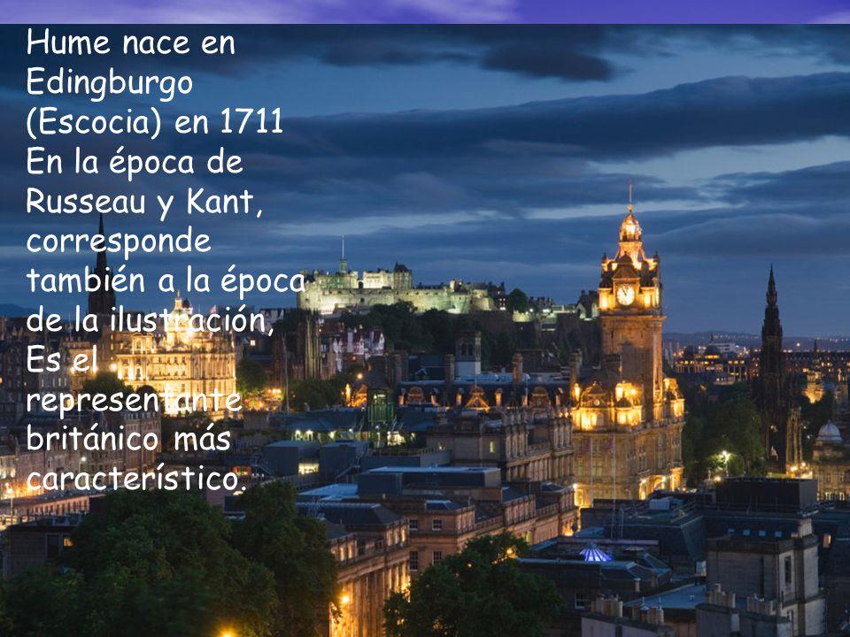 Hume nace en Edingburgo (Escocia) en 1711