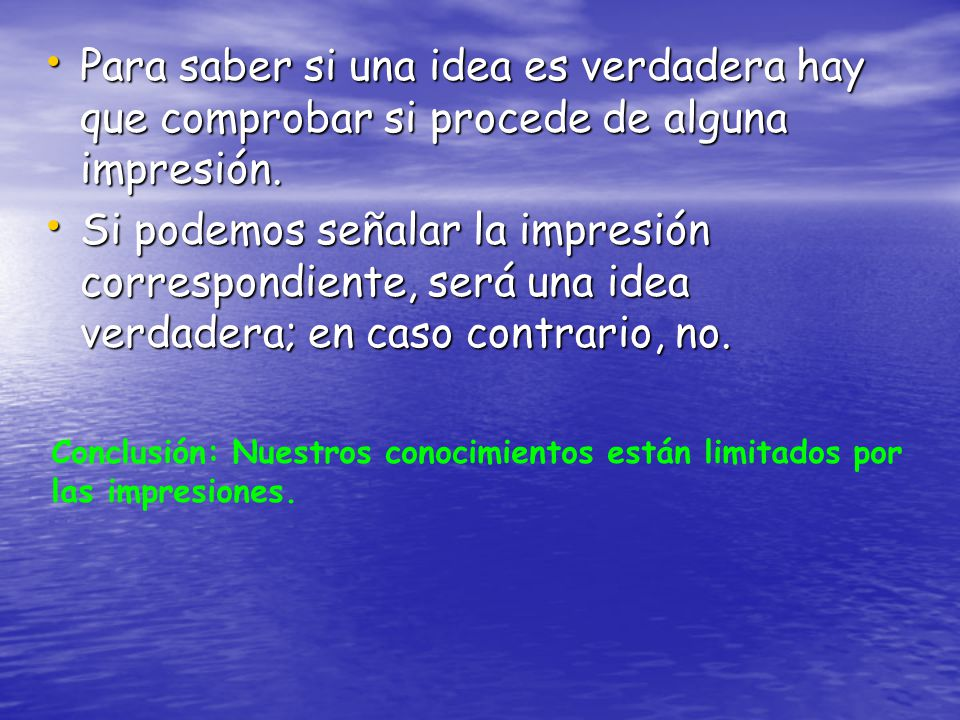 Para saber si una idea es verdadera hay que comprobar si procede de alguna impresión.