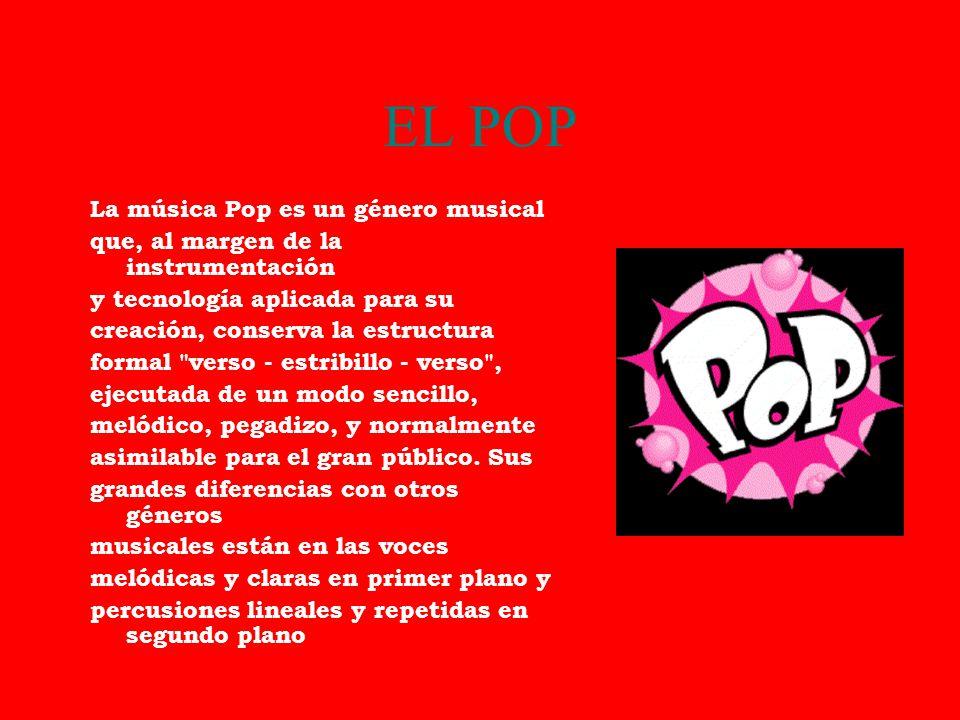 EL POP La música Pop es un género musical