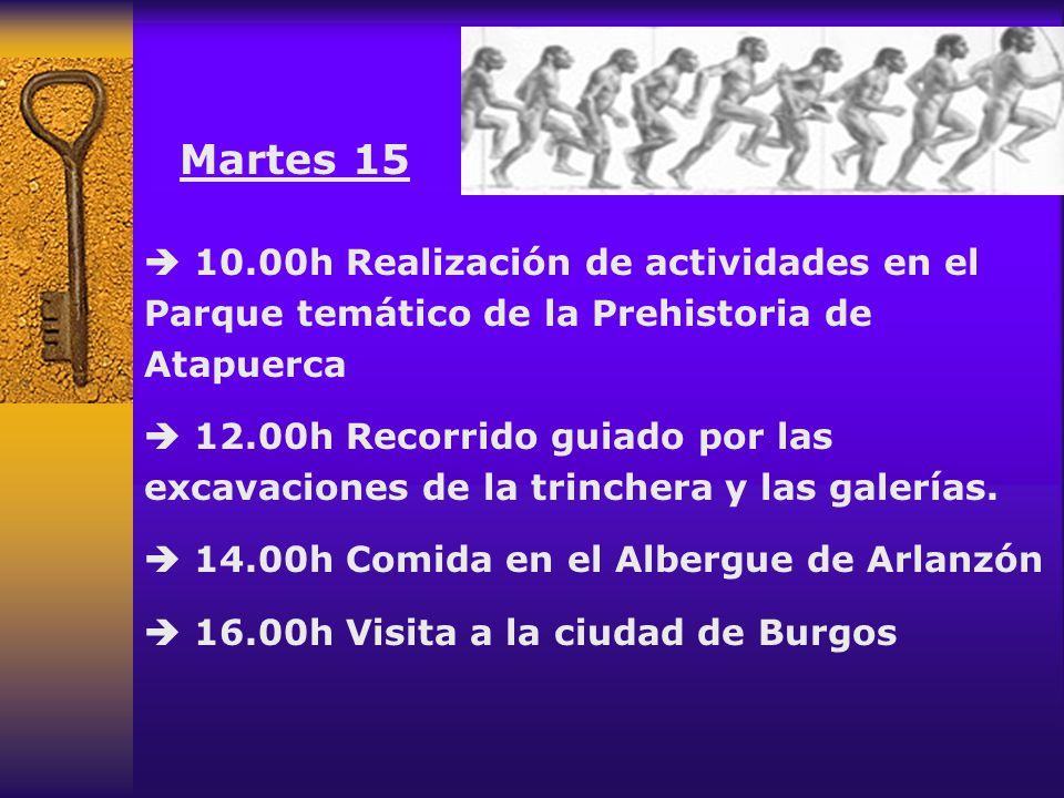 Martes 15  10.00h Realización de actividades en el Parque temático de la Prehistoria de Atapuerca.