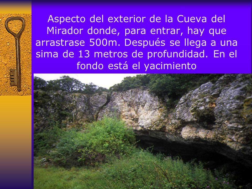Aspecto del exterior de la Cueva del Mirador donde, para entrar, hay que arrastrase 500m.