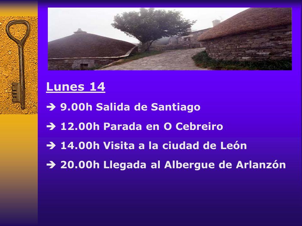 Lunes 14  9.00h Salida de Santiago  12.00h Parada en O Cebreiro