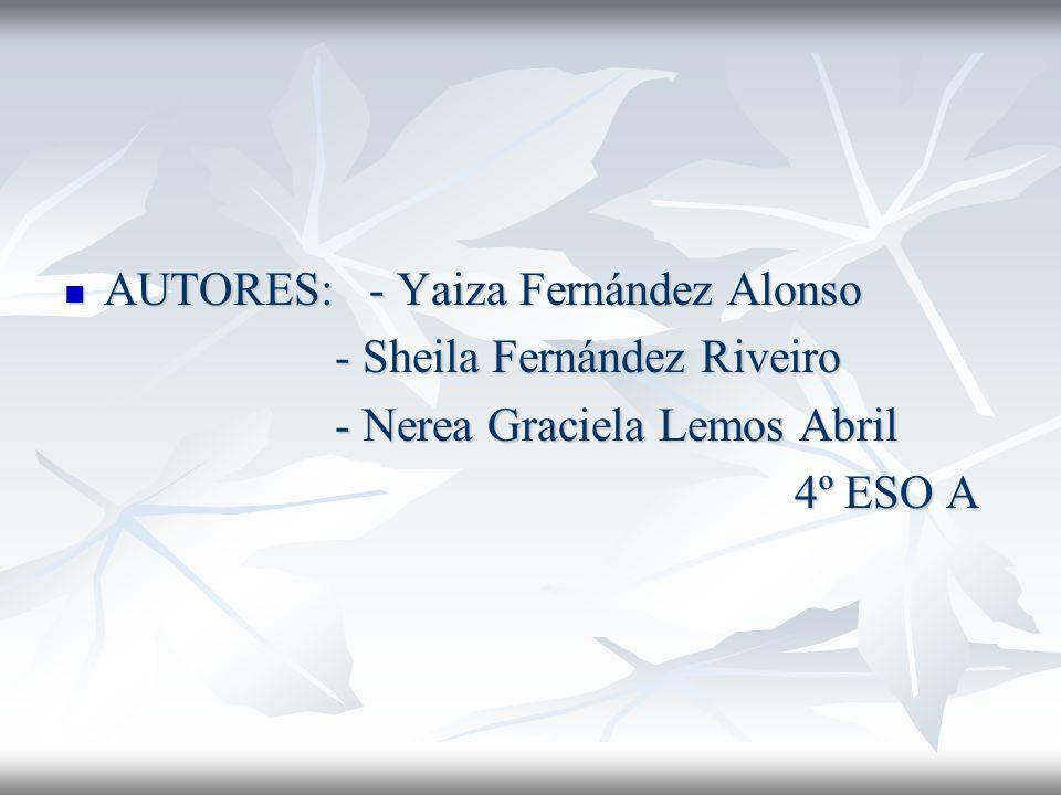 AUTORES: - Yaiza Fernández Alonso
