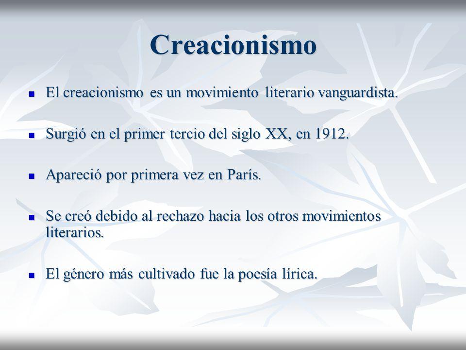 Creacionismo El creacionismo es un movimiento literario vanguardista.