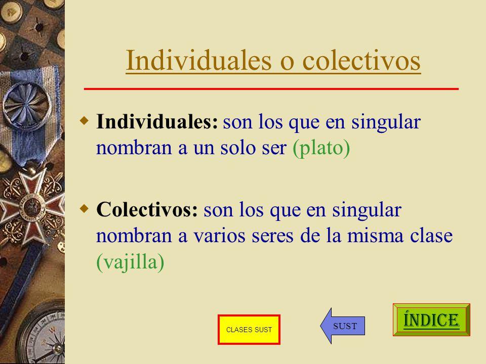 Individuales o colectivos