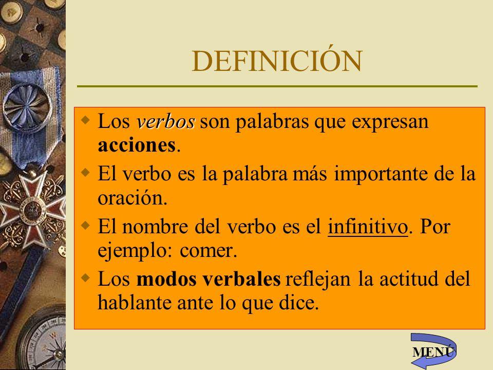 DEFINICIÓN Los verbos son palabras que expresan acciones.