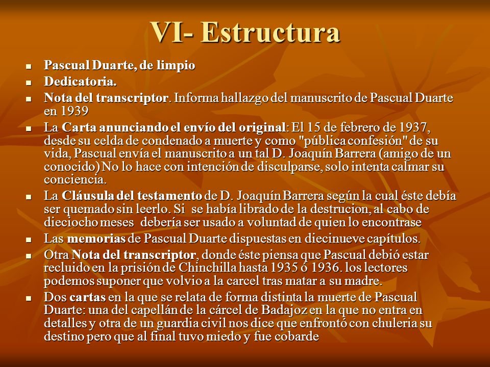 VI- Estructura Pascual Duarte, de limpio Dedicatoria.