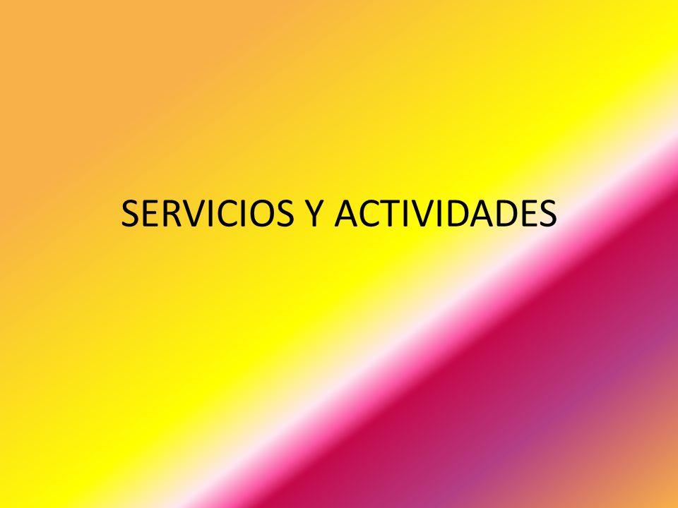 SERVICIOS Y ACTIVIDADES