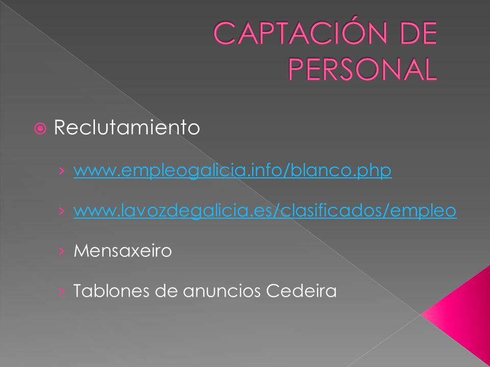 CAPTACIÓN DE PERSONAL Reclutamiento www.empleogalicia.info/blanco.php
