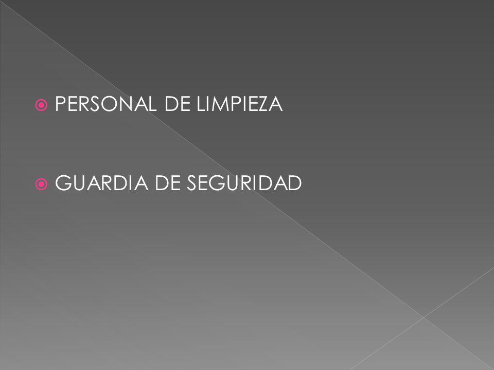 PERSONAL DE LIMPIEZA GUARDIA DE SEGURIDAD