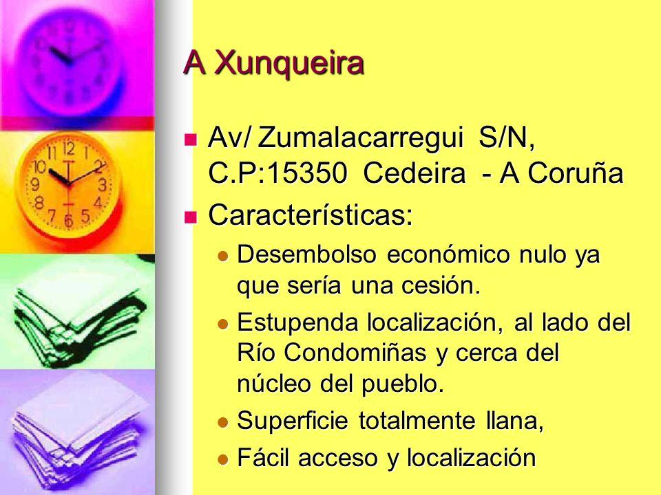A Xunqueira Av/ Zumalacarregui S/N, C.P:15350 Cedeira - A Coruña