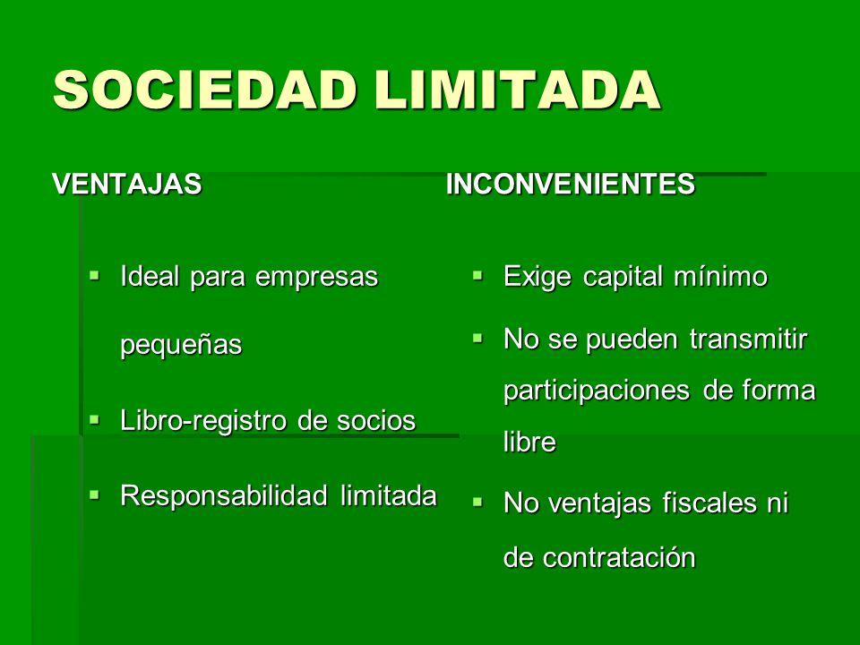 SOCIEDAD LIMITADA VENTAJAS INCONVENIENTES Ideal para empresas pequeñas