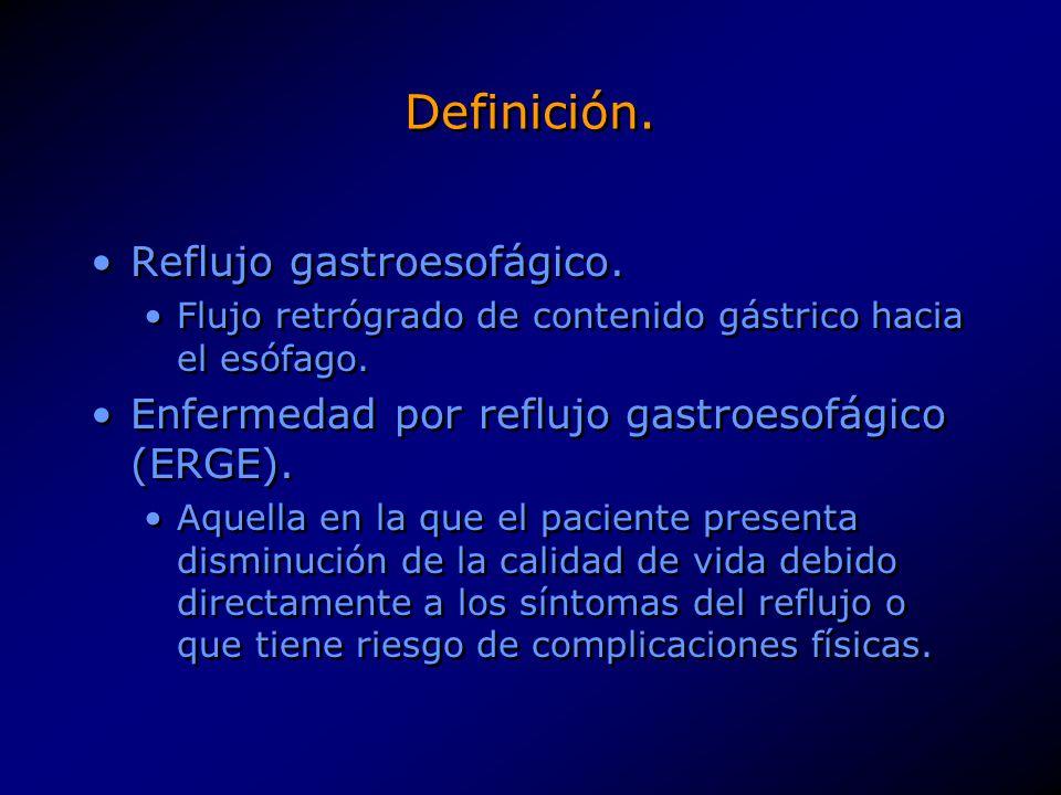 Definición. Reflujo gastroesofágico.