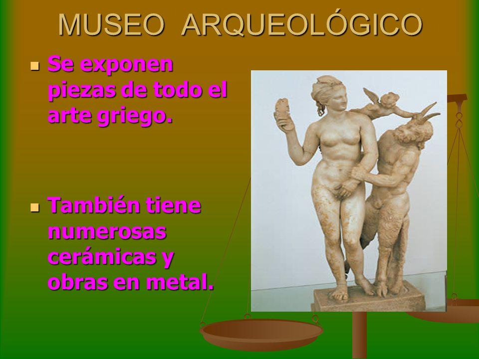MUSEO ARQUEOLÓGICO Se exponen piezas de todo el arte griego.