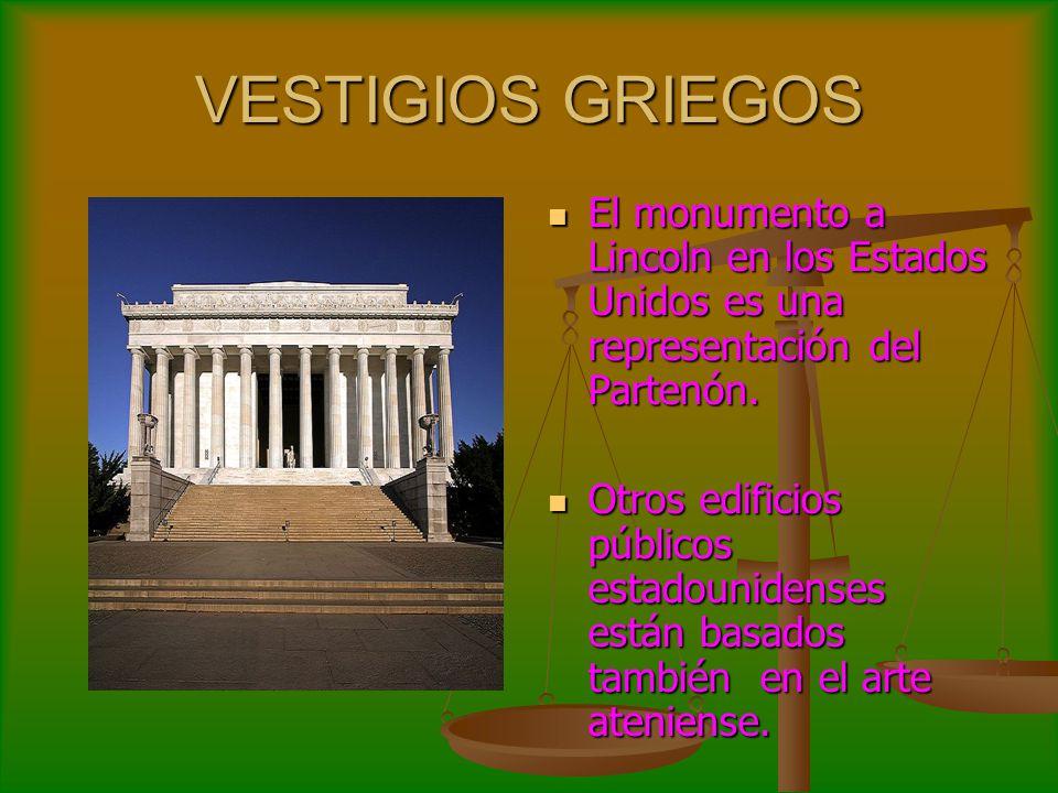 VESTIGIOS GRIEGOS El monumento a Lincoln en los Estados Unidos es una representación del Partenón.