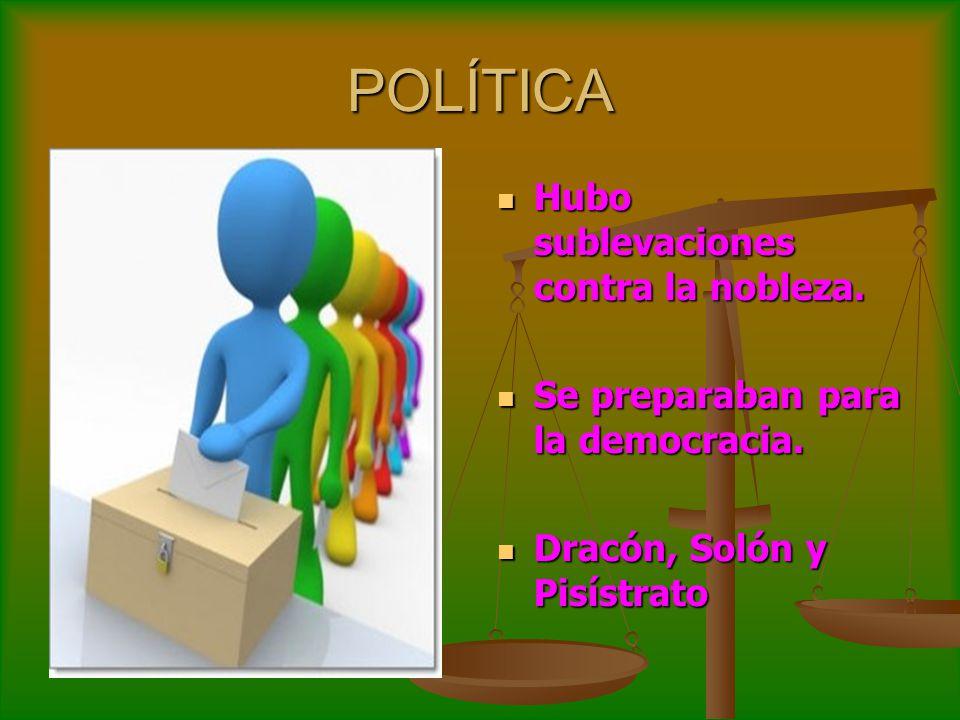 POLÍTICA Hubo sublevaciones contra la nobleza.
