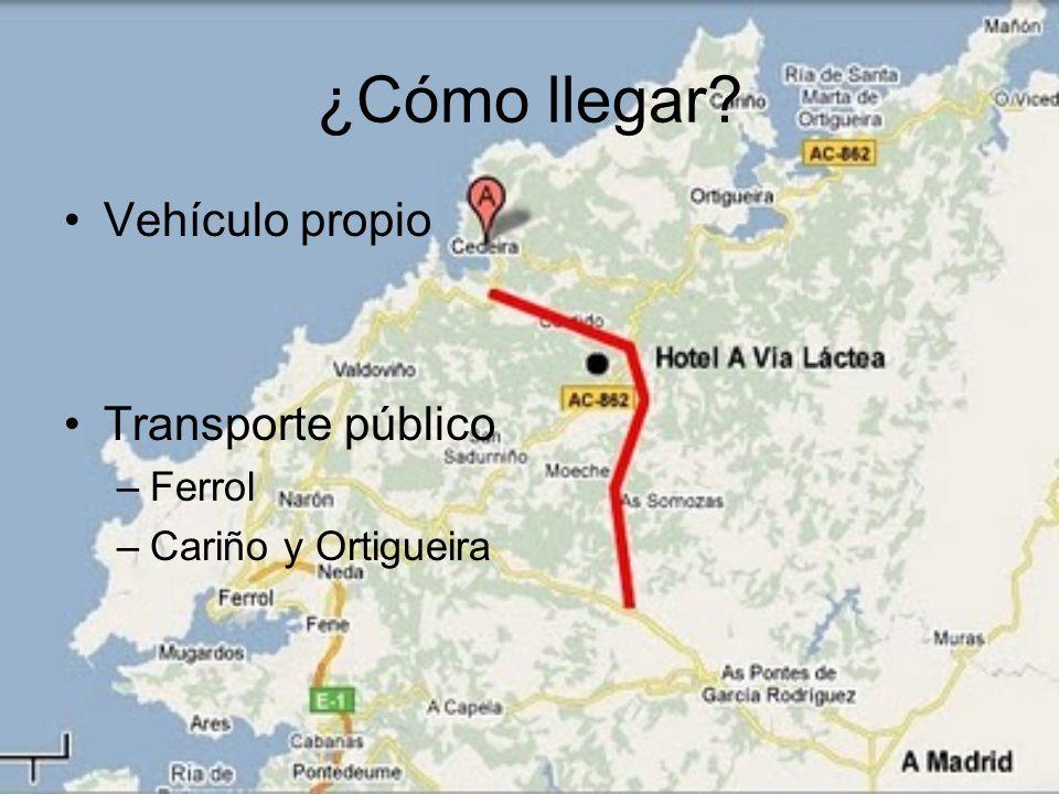 ¿Cómo llegar Vehículo propio Transporte público Ferrol