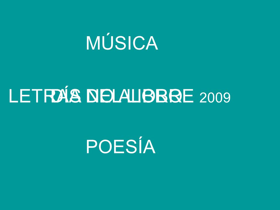 MÚSICA LETRAS NO ALOBRE 2009 DÍA DEL LIBRO POESÍA