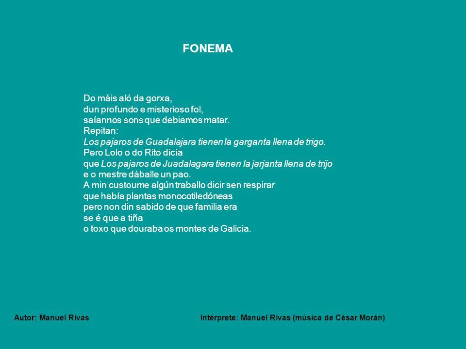 Autor: Manuel Rivas Intérprete: Manuel Rivas (música de César Morán)