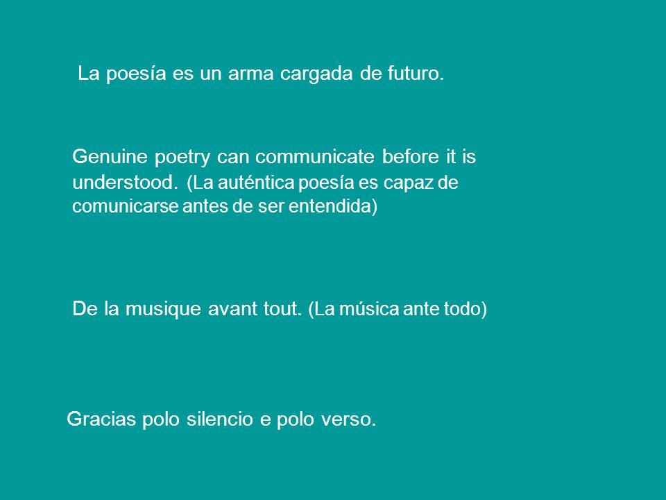 La poesía es un arma cargada de futuro.