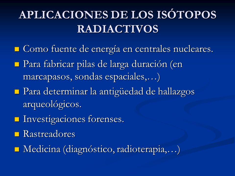 APLICACIONES DE LOS ISÓTOPOS RADIACTIVOS