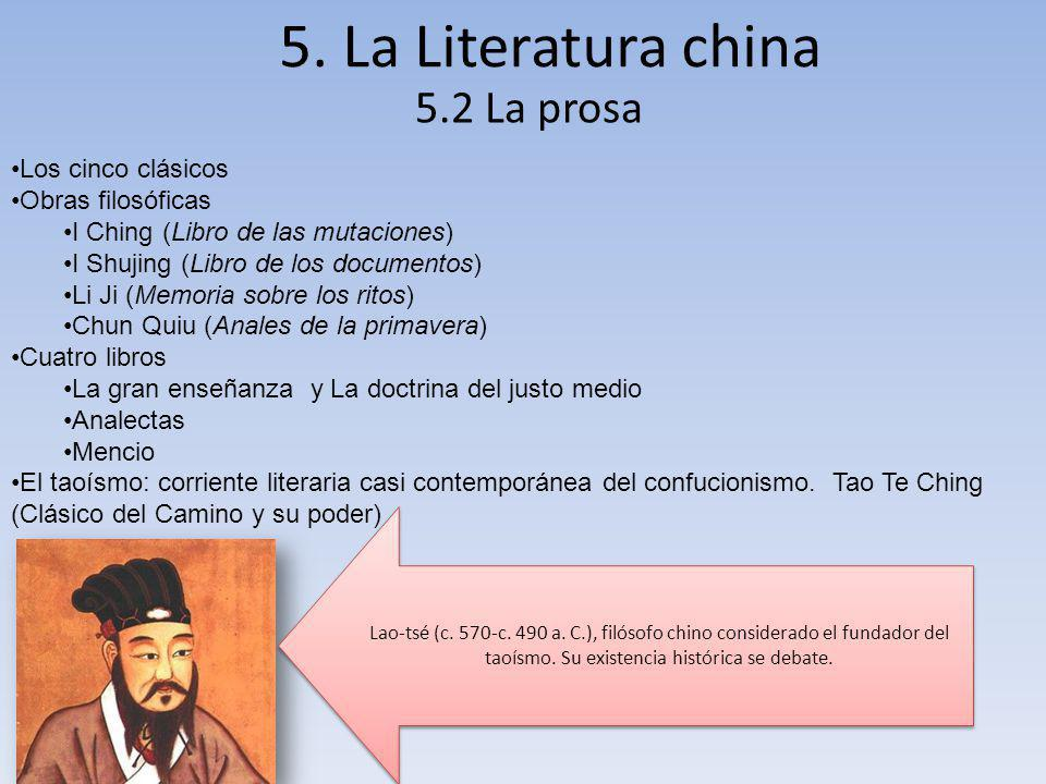 5. La Literatura china 5.2 La prosa Los cinco clásicos