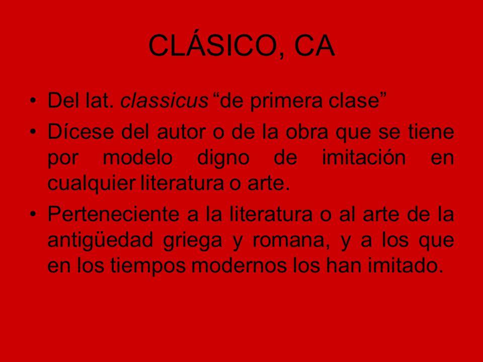 CLÁSICO, CA Del lat. classicus de primera clase