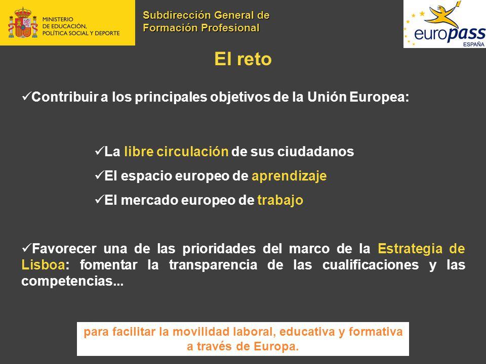 El reto Contribuir a los principales objetivos de la Unión Europea: