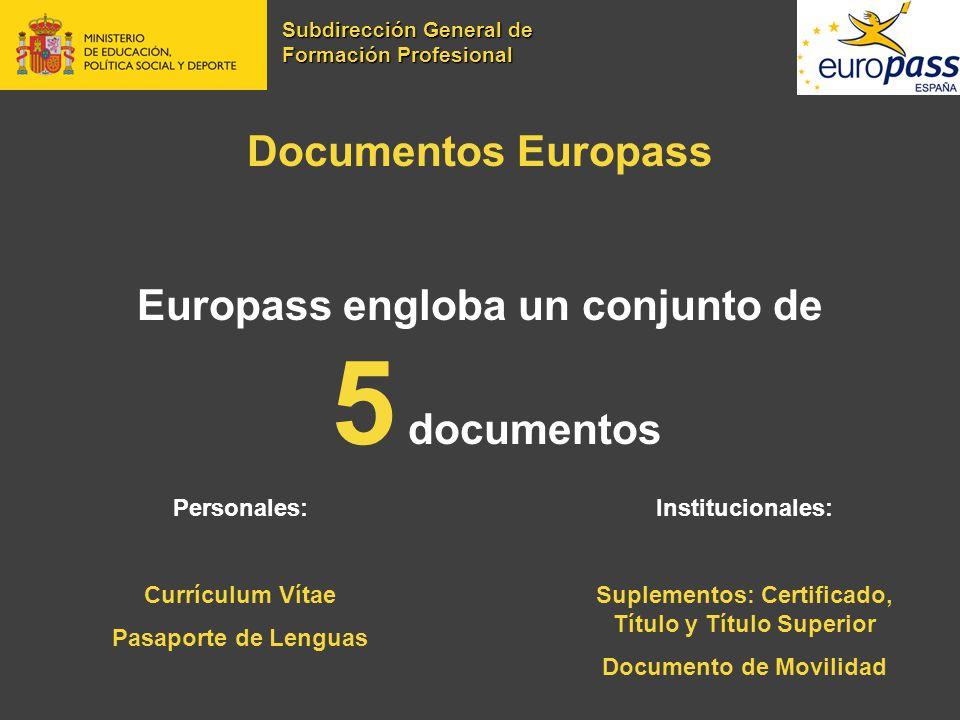 Documentos Europass Europass engloba un conjunto de 5 documentos