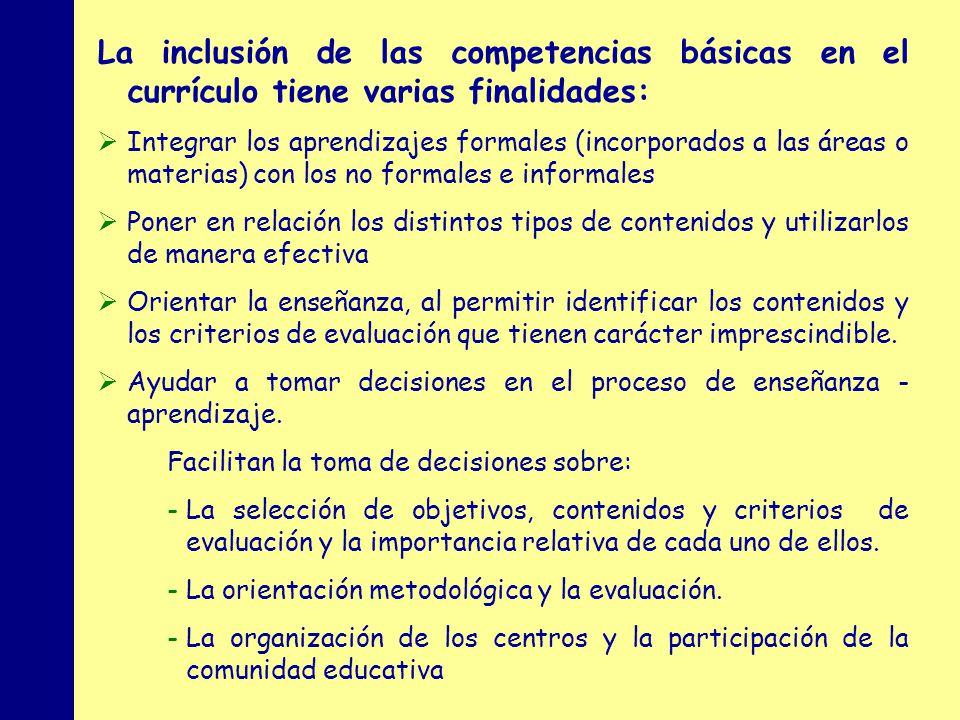 La inclusión de las competencias básicas en el currículo tiene varias finalidades: