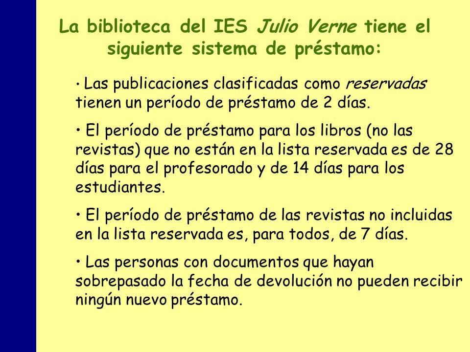 La biblioteca del IES Julio Verne tiene el siguiente sistema de préstamo: