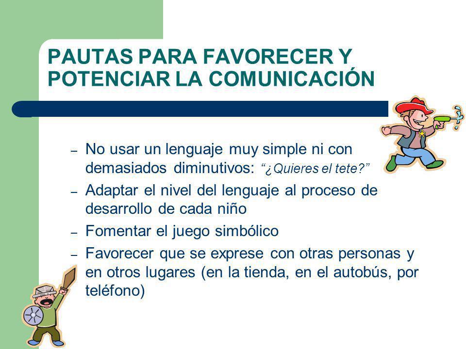 PAUTAS PARA FAVORECER Y POTENCIAR LA COMUNICACIÓN