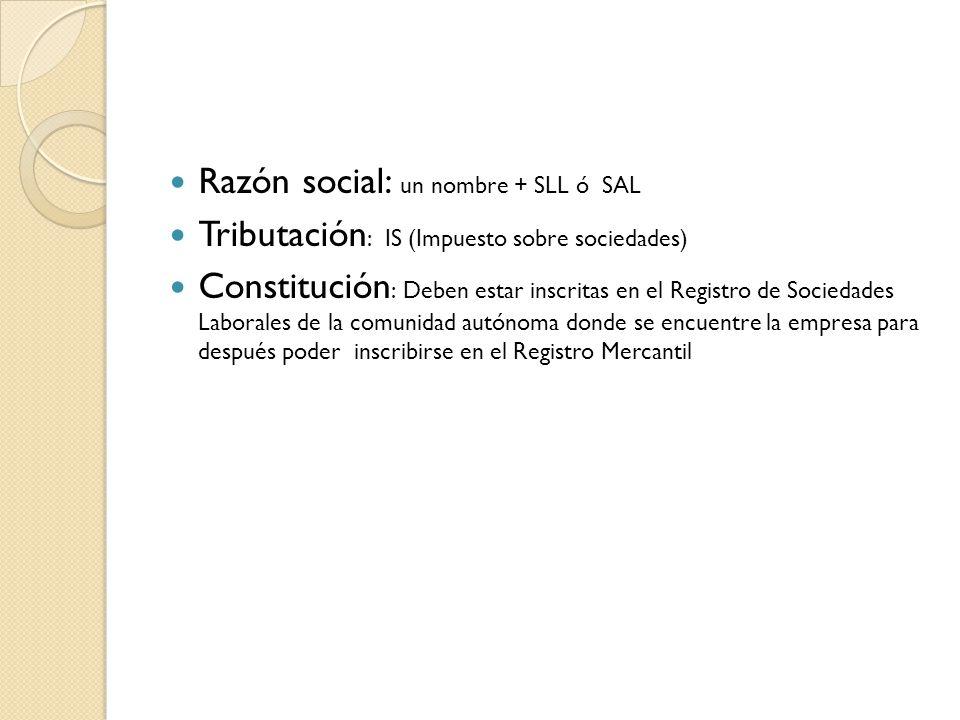 Razón social: un nombre + SLL ó SAL