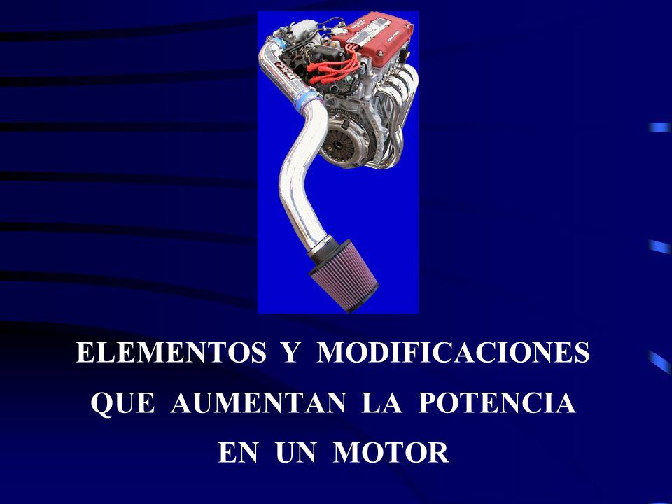 ELEMENTOS Y MODIFICACIONES QUE AUMENTAN LA POTENCIA EN UN MOTOR