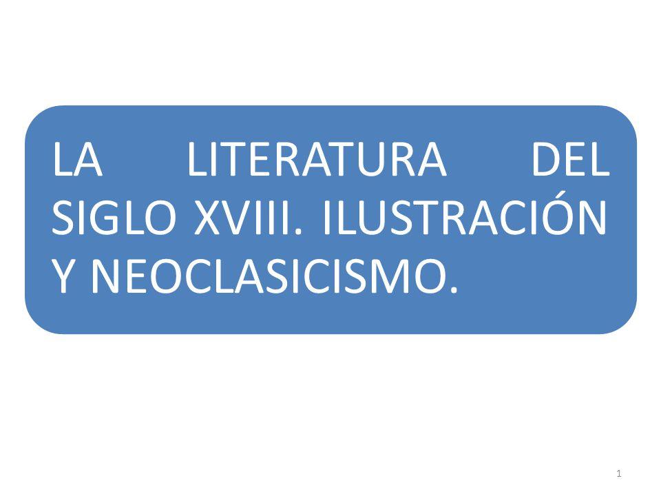 LA LITERATURA DEL SIGLO XVIII. ILUSTRACIÓN Y NEOCLASICISMO.