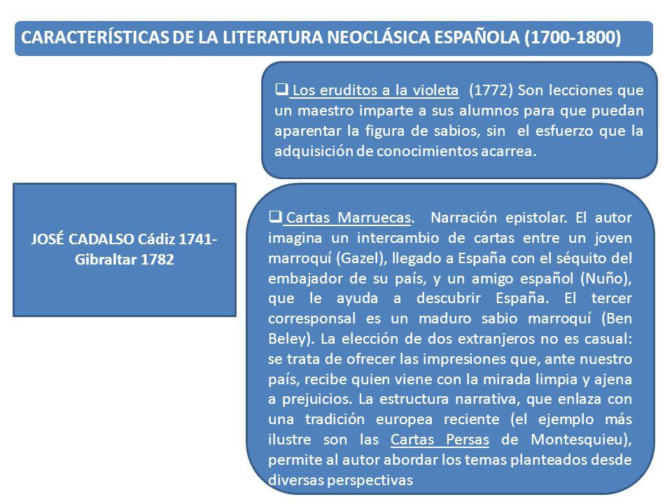 JOSÉ CADALSO Cádiz 1741- Gibraltar 1782