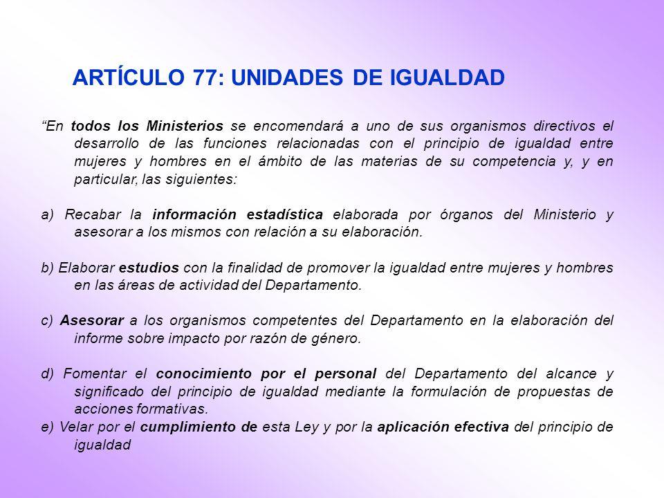 ARTÍCULO 77: UNIDADES DE IGUALDAD