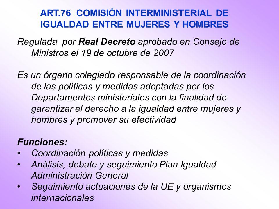 ART.76 COMISIÓN INTERMINISTERIAL DE IGUALDAD ENTRE MUJERES Y HOMBRES