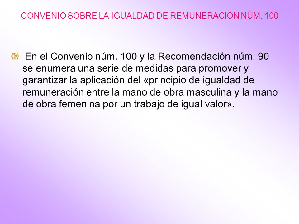 CONVENIO SOBRE LA IGUALDAD DE REMUNERACIÓN NÚM. 100