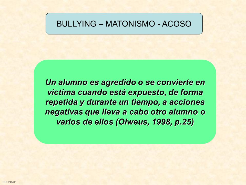 BULLYING – MATONISMO - ACOSO