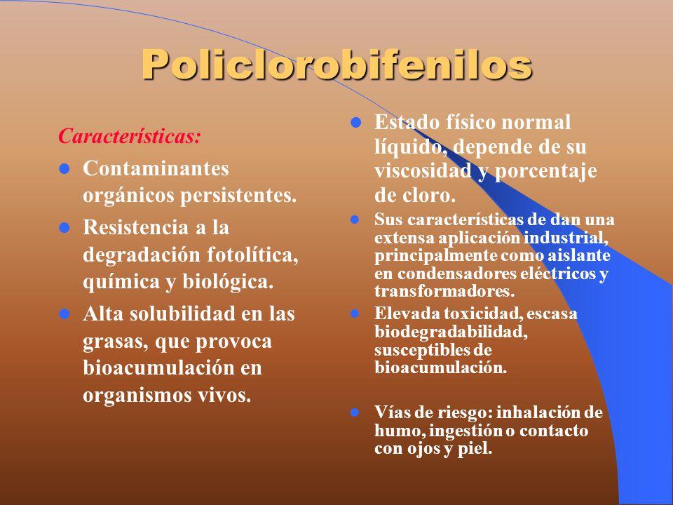Policlorobifenilos Estado físico normal líquido, depende de su viscosidad y porcentaje de cloro.