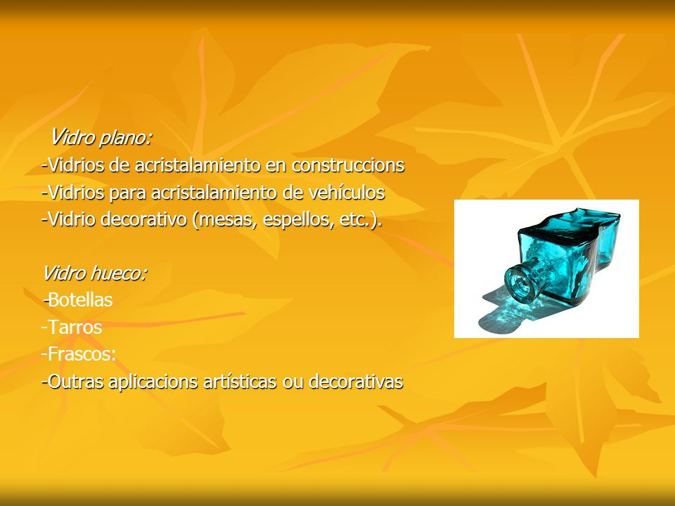Vidro plano: -Vidrios de acristalamiento en construccions