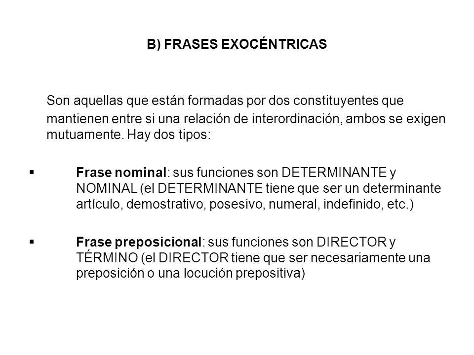 B) FRASES EXOCÉNTRICAS