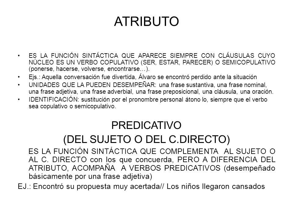 (DEL SUJETO O DEL C.DIRECTO)
