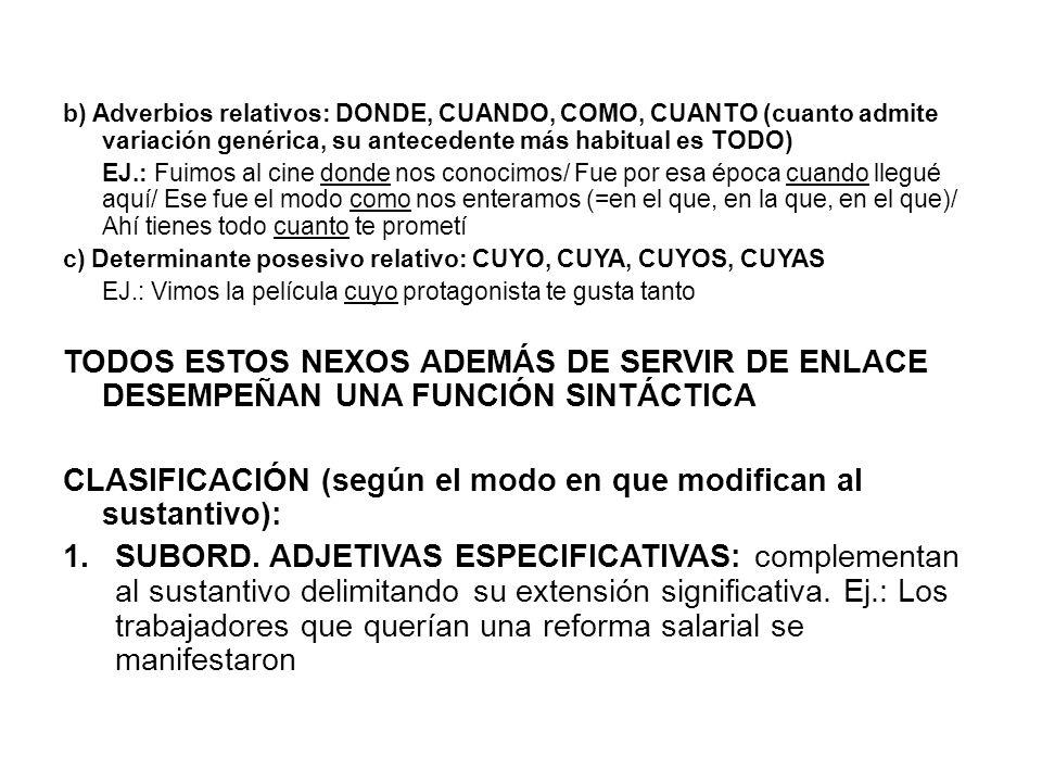 CLASIFICACIÓN (según el modo en que modifican al sustantivo):