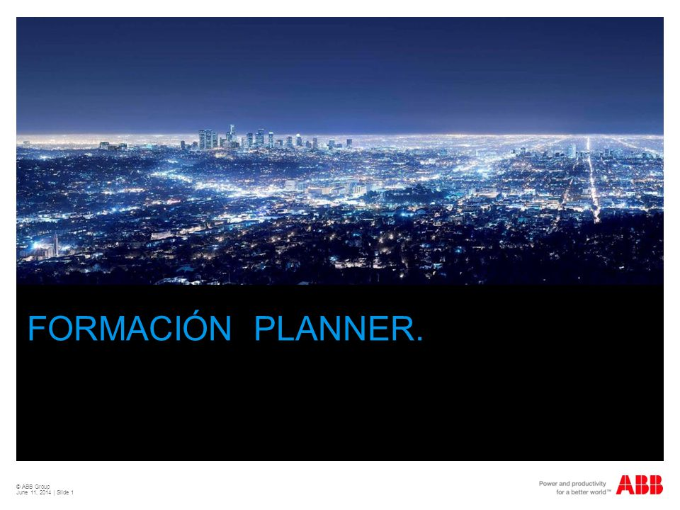 FORMACIÓN PLANNER. © ABB Group April 2, 2017 | Slide 1
