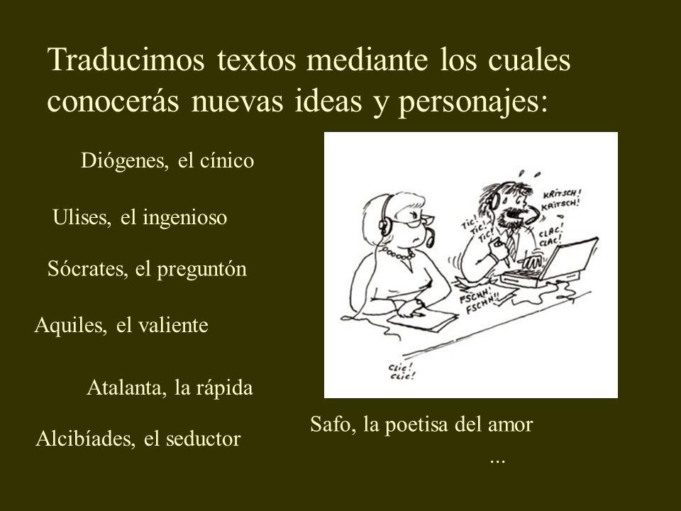 Traducimos textos mediante los cuales conocerás nuevas ideas y personajes: